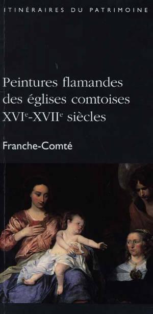 Peintures flamandes des églises comtoises, XVIe-XVIIe siècles : Franche-Comté
