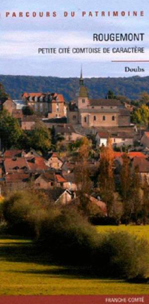 Rougemont, petite cité comtoise de caractère : Doubs