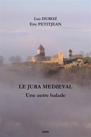 Le Jura médiéval : une autre balade