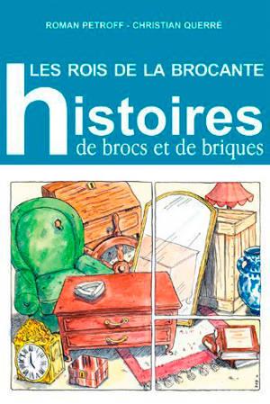 Les rois de la brocante : histoires de brocs et de briques