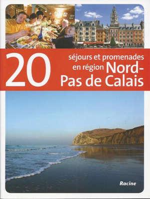 20 séjours et promenades en région Nord-Pas-de-Calais