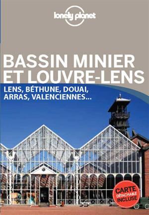 Bassin minier et Louvre-Lens : Lens, Béthune, Douai, Arras, Valenciennes...