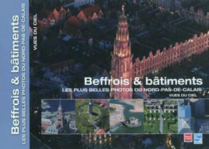 Les plus belles photos du Nord-Pas-de-Calais vues du ciel, Beffrois & bâtiments