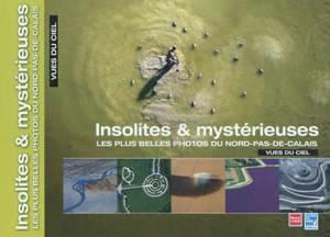 Les plus belles photos du Nord-Pas-de-Calais vues du ciel, Insolites & mystérieuses