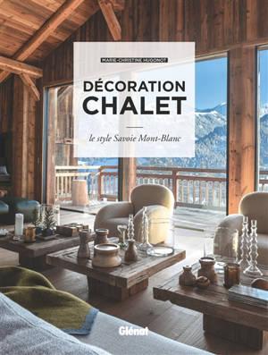 Décoration chalet : le style Savoie Mont-Blanc