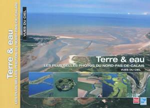 Les plus belles photos du Nord-Pas-de-Calais vues du ciel, Terre & eau
