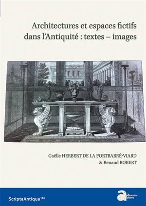 Architectures et espaces fictifs dans l'Antiquité : textes, images