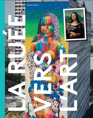 La ruée vers l'art : quand le street art raconte l'histoire de l'art