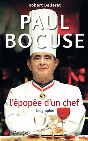 Paul Bocuse : l'épopée d'un chef : biographie