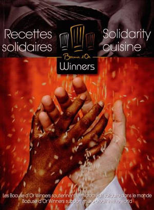 Bocuse d'or winners : recettes solidaires = Bocuse d'or winners : solidarity cuisine