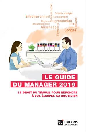 Le guide du manager 2019 : le droit du travail pour répondre à vos équipes au quotidien