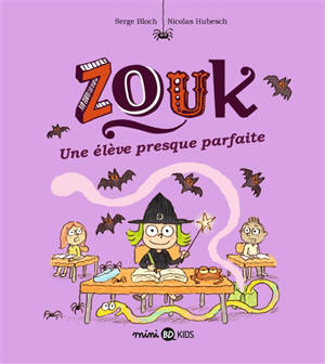 Zouk. Volume 18, Une élève presque parfaite