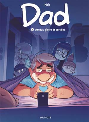 Dad. Volume 5, Amour, gloire et corvées