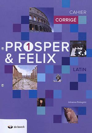 Prosper & Felix 1, latin : cahier corrigé