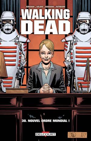 Walking dead. Volume 30, Nouvel ordre mondial !