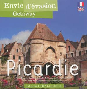Envie d'évasion : Picardie = Getaway : Picardie