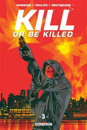 Kill or be killed. Volume 3