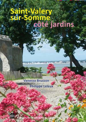 Saint-Valery-sur-Somme côté jardins : l'herbarium, le fructicetum, les rues fleuries