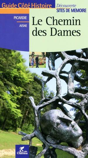 Le chemin des Dames : Picardie, Aisne