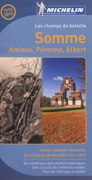 Les champs de bataille : Somme : Amiens, Péronne, Albert