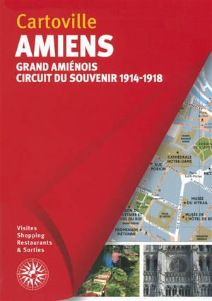 Amiens : Grand Amiénois, circuit du souvenir 1914-1918
