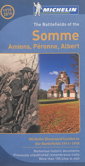 The Battlefields of the Somme : Amiens, Péronne, Albert