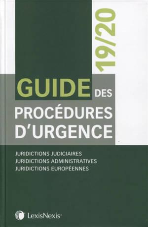 Guide des procédures d'urgence 2019-2020 : juridictions judiciaires, juridictions administratives, juridictions européennes