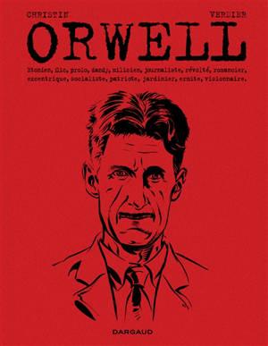 Orwell : etonien, flic, prolo, dandy...