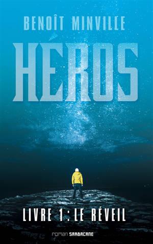 Héros. Volume 1, Le réveil