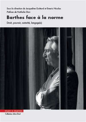 Barthes face à la norme : droit, pouvoir, autorité, langage(s)