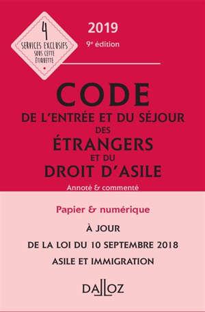 Code de l'entrée et du séjour des étrangers et du droit d'asile 2019 : annoté & commenté