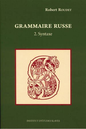 Grammaire russe. Volume 2, Syntaxe