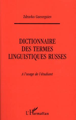Dictionnaire des termes linguistiques russes : à l'usage de l'étudiant