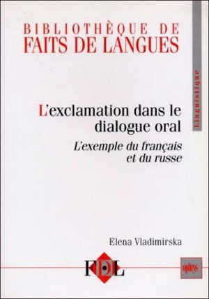 L'exclamation dans le dialogue oral : l'exemple du français et du russe