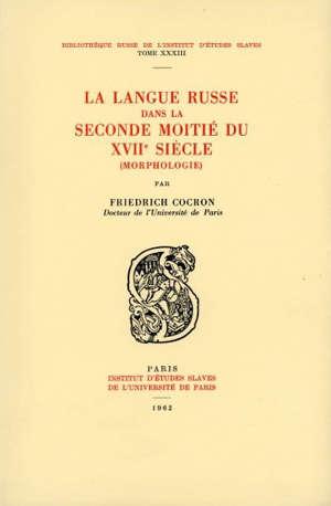 La Langue russe dans la seconde moitié du XVIIe siècle (morphologie)