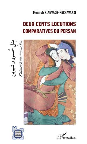 Deux cents locutions comparatives du persan : s'aimer d'un amour fou