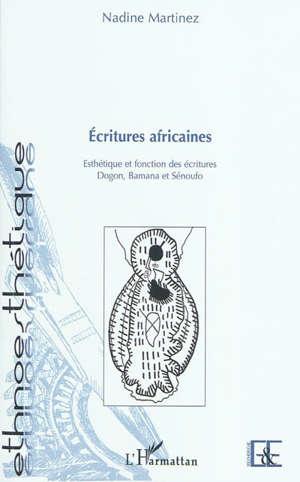 Ecritures africaines : esthétique et fonction des écritures dogon, bamana et sénoufo