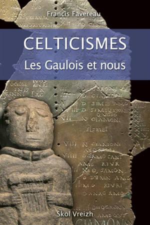 Celticismes : les Gaulois et nous