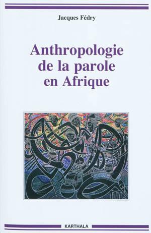 Anthropologie de la parole en Afrique