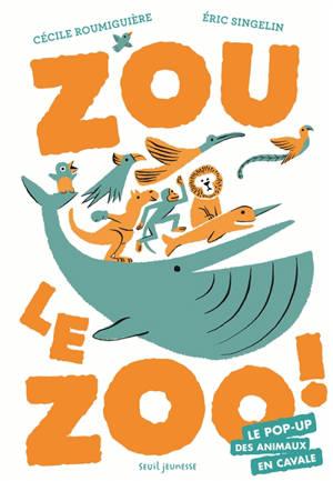Zou le zoo ! : le pop-up des animaux en cavale