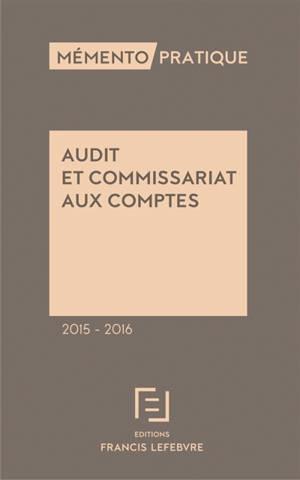 Audit et commissariat aux comptes 2015-2016 : guide de l'auditeur et de l'audité