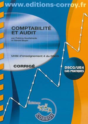 Comptabilité et audit : unité d'enseignement 4 du DSCG : cas pratiques, corrigé