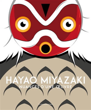 Hayao Miyazaki, nuances d'une oeuvre