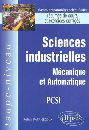 Sciences industrielles, mécanique et automatique, PCSI : résumés de cours et exercices corrigés
