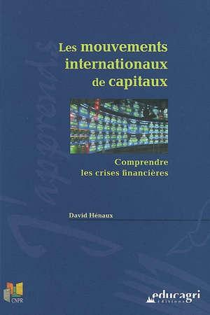 Les mouvements internationaux de capitaux : comprendre les crises financières