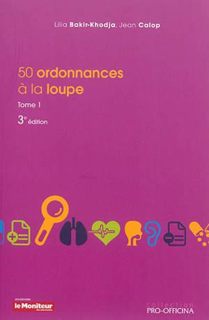 50 ordonnances à la loupe. Volume 1