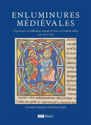 Enluminures médiévales : chefs-d'oeuvre de la Bibliothèque nationale de France et de la British Library, 700-1200