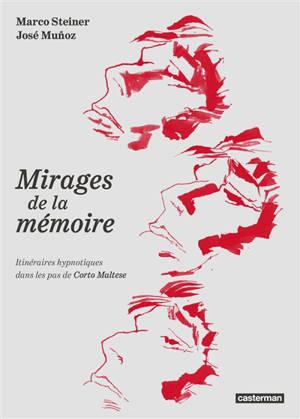Corto Maltese, Les mirages de la mémoire : itinéraires hypnotiques dans les pas de Corto Maltese