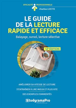 Le guide de la lecture rapide & efficace : balayage, survol, lecture sélective