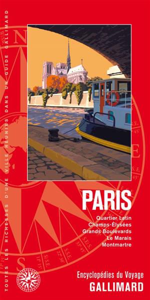 Paris : Quartier latin, Champs-Elysées, Grands Boulevards, le Marais, Montmartre